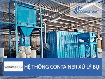 Hệ thống Container xử lý bụi - Công ty Nội Thất Sài Gòn River Việt Nam